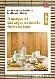 Fromages et laitages naturels fa...