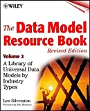 The Data Model Resource Book: A Library of Universal Data Models by Industry Types, Volume 2