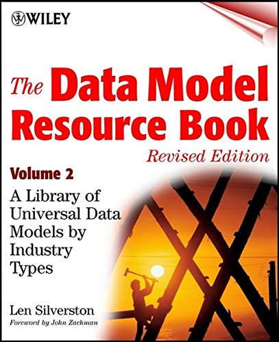 The Data Model Resource Book: A Library of Universal Data Models by Industry Types: v. 2 (Computer Science)