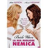 Bride Wars - La Mia Migliore Nemica by Anne Hathaway