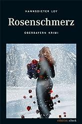 Rosenschmerz (Oberbayern Krimi)