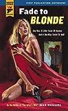 Fade to Blonde (Hard Case Crime Novels)