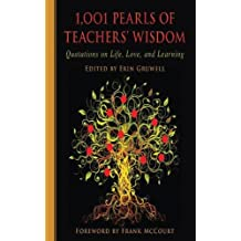 1,001 Pearls of Teachers' Wisdom: Quotations on Life and Learning