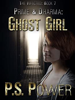 Ghost Girl (The Infected Book 7) by [Power, P. S.]