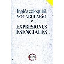 Inglés Coloquial: Vocabulario y Expresiones Esenciales