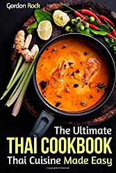 The Ultimate Thai Cookbook: Thai Cuisine Made Easy