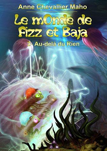 Au-delà du Rien (Le mOnde de Fizz et Ba...
