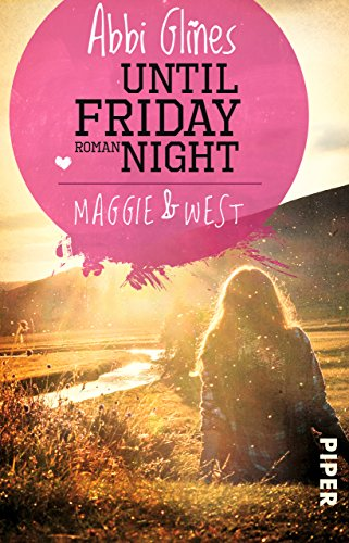 Until Friday Night – Maggie und West: Roman (Field Party 1)