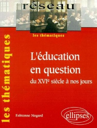 L'éducation en question du XVIe siècle à nos jours par Fabienne Nogard