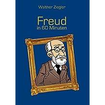 Freud in 60 Minuten by Walther Ziegler (2015-07-07)