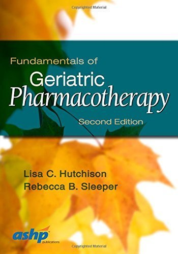 Fundamentals of Geriatric Pharmacotherapy by Hutchison Pharm.D. MPH BCPS, Dr. Lisa C., Sleeper Pharm.D. (2015) Paperback