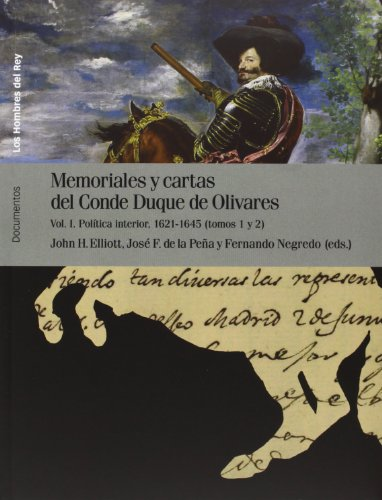 Descargar Libro Memoriales y cartas del Conde Duque de Olivares: 1 (Los hombres del rey) de Diego Redolar Ripoll