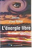 L'énergie libre - Coucou, c'est Tesla