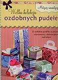 Die große Schachtelparade - Nostalgie-Motive: 23 attraktive Geschenkboxen, vorgestanzt und...