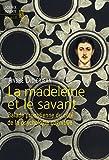 Image de La Madeleine et le Savant. Balade proustienne du côté de la psycholo