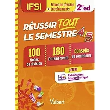 Réussir tout le semestre 4 et 5 - IFSI - 100 Fiches de révision et 180 Entraînements (QCM - QROC - Situations de soin)