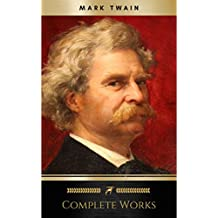 Mark Twain: Complete Works (English Edition)