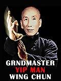 Grandmaster Yip Man Wing Chun [OV]