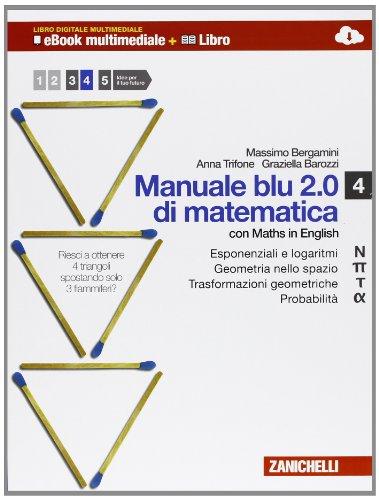 Manuale blu 2.0 di matematica. Multimediale. Per le Scuole superiori. Con e-book. Con espansione online: 4