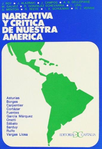 Narrativa y crítica de nuestra América                                          . (LITERATURA Y SOCIEDAD. L/S.) por J.; Alazraki, J.; Campos, J.; Otros Roy