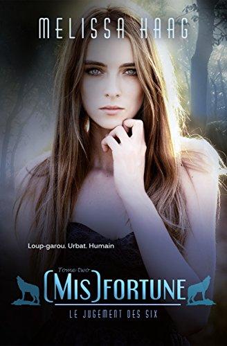 Descargar Libro [Mis]fortune (Le Jugement des Six t. 2) de Melissa Haag