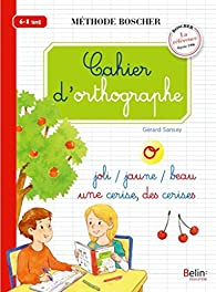 Cahier d'orthographe par Gérard Sansey