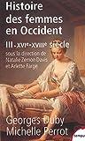 Histoire des femmes en Occident : Tome 3, XVIe-XVIIIe siècle