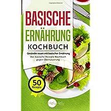 Suchergebnis auf Amazon.de für: basische ernährung kochbuch: Bücher