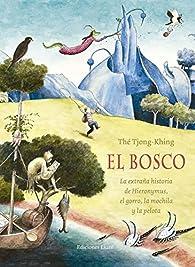 El Bosco: La extraña historia de Hieronymus,  el gorro, la mochila y la pelota par Thé Tjong-Khing
