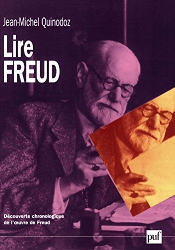 Lire Freud: Dcouverte chronologique de l'oeuvre de Freud
