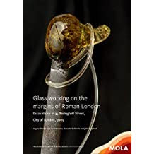 Glass working on the margins of Roman London (Mola Monograph)