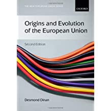 Origins and Evolution of the European Union (New European Union)