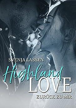 Highland Love - Zurück zu mir von [Lassen, Svenja]