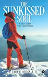 The Sunkissed Soul: A Girl's Quest to Be a Mountaineer
