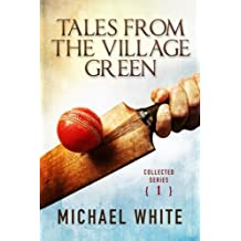 Tales from the Village Green: Volume One: Volume 1