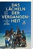 Das Lächeln der Vergangenheit (DuMont Reiseabenteuer): Eine Entdeckungsreise zu den Ureinwohnern Neukaledoniens
