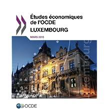 Études économiques de l'Ocde : Luxembourg 2015: Edition 2015