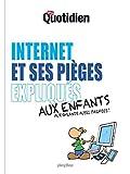 Mon Quotidien - Internet et ses pièges expliqués aux enfants