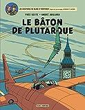Blake & Mortimer - tome 23 - Bâton de Plutarque ...
