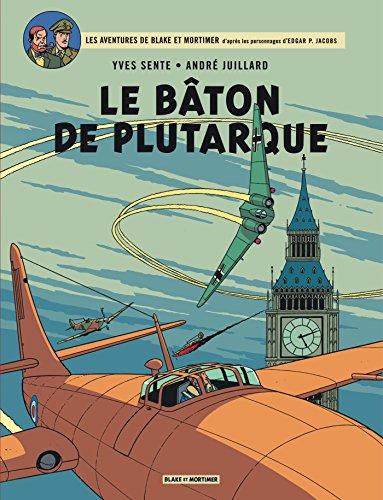 Blake & Mortimer - tome 23 - Bâton de Plutarque (Le) par Sente Yves
