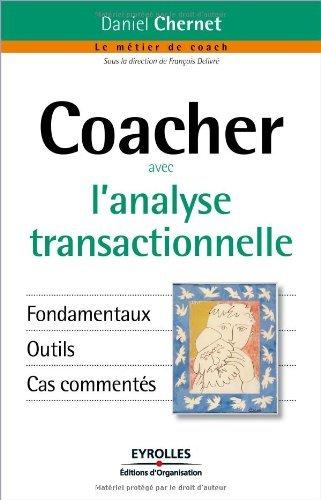 Coacher avec l'analyse transactionnelle (Le métier de coach) par Daniel Chernet