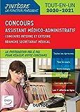 Concours Assistant médico-administratif 2020-2021 Tout-en-un Catégorie B : Concours externe et interne - Branche Secrétariat médical (J'intègre la Fonction Publique)...