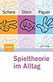 Schere, Stein, Papier - Spieltheorie im Alltag - Len Fisher