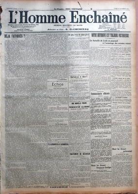 HOMME ENCHAINE (L') N? 56 du 30-11-1914 DEJA FATIGUES PAR G CLEMENCEAU - ECHOS - NOTRE JOFFRE N???AURA PAS FROID - LE PRIX D???UNE CONSCIENCE SCIENTIFIQUE - POUR LES REFUGIES ERRANTS - IL Y A AUTOMOBILISTES ET AUTOMOBILISTES - UN PEU TROP DE SANS-GENE PAR G O - QU???EST-CE A DIRE - UNE NOUVELLE PREUVE DE LA PREMEDITATION ALLEMANDE FOURNIE PAR UN HOMME D???ETAT ITALIEN - TRAITEMENT DE DEFAVEUR PAR DR B - NOTRE DEFENSIVE EST TOUJOURS VICTORIEUSE - LA BATAILLE DE LODZ SE POURSUIT A L???AVANTAGE ...