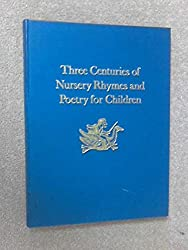 Three Centuries of Nursery Rhymes and Poetry for Children: Exhibition Catalogue