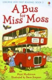 A Bus for Miss Moss (First Reading) (Usborne Very First Reading)