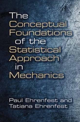 THE CONCEPTUAL FOUNDATIONS OF THE STATISTICAL APPROACH IN MECHANICS par Paul Ehrenfest