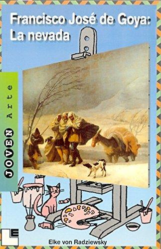Francisco José de Goya: La nevada (Joven Arte) por Elke von Radziewsky