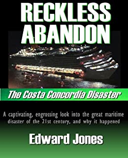 Reckless Abandon: The Costa Concordia Disaster by [Jones, Edward]