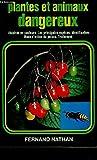 Plantes et animaux dangereux : Les principales espèces, identification, mode d'action du poison, traitement (Un Guide Nathan)